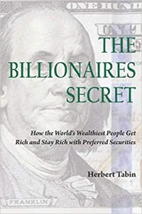 The Billionaires Secret How the World's Wealthiest People Get Rich and Stay Rich with Preferred Securities