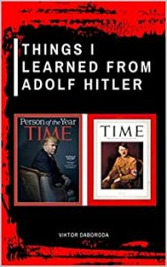 THINGS I LEARNED FROM ADOLF HITLER