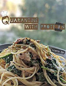 Quarantine with Protein by Katherine Tran