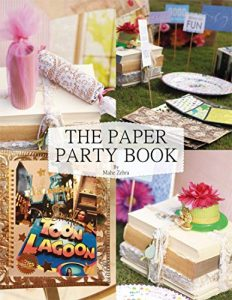 The Paper Party Book_DIY the Party of your Dreams!