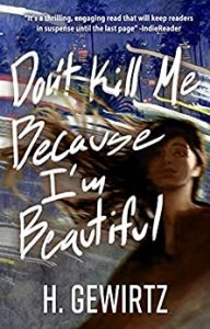 Don't Kill Me Because I'm Beautiful