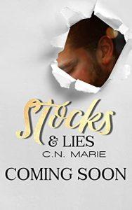 Stocks & Lies by C.N. Marie